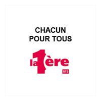 """RTS La Première - Emission """"Chacun pour tous"""""""